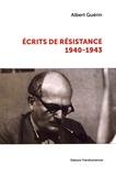 Albert Guérin - Ecrits de Résistance (1940-1943).