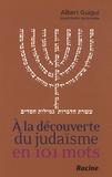 Albert Guigui - A la découverte du Judaïsme en 101 mots.