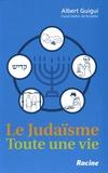 Albert Guigui - Le judaïsme - Toute une vie.