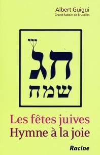 Albert Guigui - Les fêtes juives : hymne à la joie.