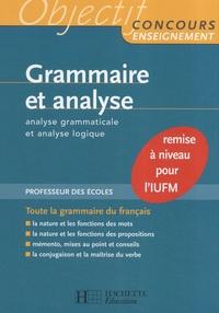 Albert Hamon - Grammaire et analyse - Analyse grammaticale et analyse logique.