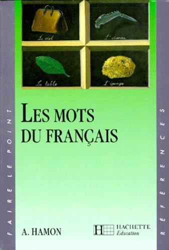 Albert Hamon - Les mots du français.