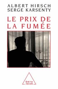 Albert Hirsch et Serge Karsenty - Prix de la fumée (Le).