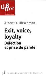 Albert Hirschman - Exit, voice, loyalty - Défection et prise de parole.