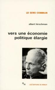 Albert Hirschman - Vers une économie politique élargie.