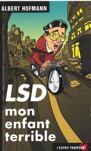 Albert Hofmann - LSD mon enfant terrible.