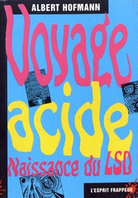 Albert Hofmann - Voyage acide - Naissance du LSD.
