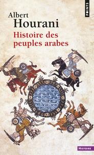 Albert Hourani - Histoire des peuples arabes.