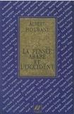 Albert Hourani - La pensée arabe et l'Occident.