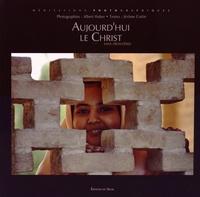 Albert Huber et Jérôme Cottin - Aujourd'hui le Christ - Sans frontières.