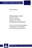 Albert Hudlett - Morphologie verbale dans les parlers du pays de Bitche (Moselle germanophone) : essai de représentation graphique automatique de la dynamique des variations géolinguistiques.