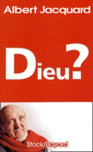 Albert Jacquard - Dieu ?.