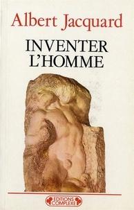 Albert Jacquard - Inventer l'homme.