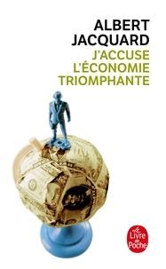 Albert Jacquard - J'accuse l'économie triomphante.