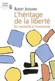 Albert Jacquard - L'Héritage de la liberté - De l'animalité à l'humanitude.