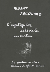 Albert Jacquard - L'infatigable activiste - Conversation. 1 CD audio