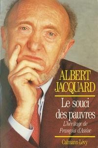 Albert Jacquard - Le Souci des pauvres - L'héritage de François d'Assise.