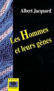 Albert Jacquard - Les Hommes et leurs gènes.