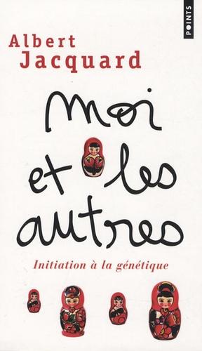 Albert Jacquard - Moi et les autres - Initiation à la génétique.