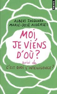 Albert Jacquard et Marie-José Auderset - Moi, je viens d'où ? suivi de C'est quoi l'intelligence ? et E = CM2.