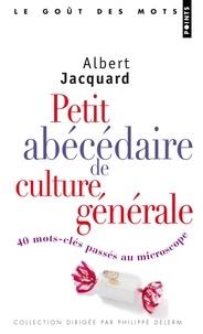 Albert Jacquard - Petit abécédaire de culture générale.