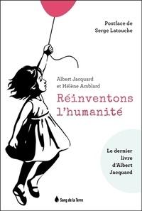 Bons livres pdf à télécharger gratuitement Réinventons l'humanité 9782869853737 (French Edition) par Albert Jacquard, Hélène Amblard