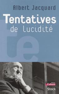 Albert Jacquard - Tentatives de lucidité.