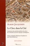 Albert Jacquemin - Le Clerc dans la cité - Limitations des activités séculières des clercs de Constantin à la fin de l'époque carolingienne.