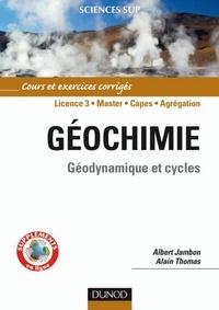 Albert Jambon et Alain Thomas - Géochimie - Géodynamique et cycles.