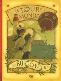 Albert Jané et Judit Morales - Le tour du monde en 80 contes.