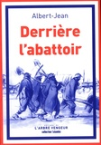 Albert-Jean - Derrière l'abattoir.