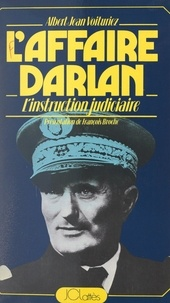 Albert-Jean Voituriez et François Broche - L'affaire Darlan - L'instruction judiciaire.