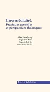 Albert Jiatsa Jokeng et Roger Fopa Kuete - Intermédialité - Pratiques actuelles et perspectives théoriques.