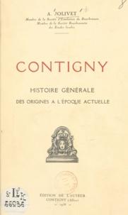 Albert Jolivet - Contigny - Histoire générale des origines à l'époque actuelle.