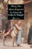 Albert Josipovici et Albert Adès - Le livre de Goha le Simple.