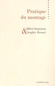 Albert Jurgenson et Sophie Brunet - Pratique du montage.