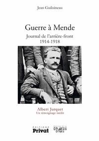 Albert Jurquet - Guerre à Mende - Journal de l'arrière-front (1914-1918).