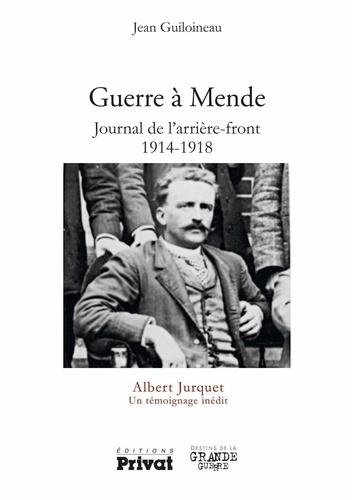 Guerre à Mende. Journal de l'arrière-front (1914-1918)