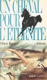Albert Kantof - Un cheval pour l'éternité.