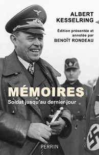 Albert Kesselring - Mémoires - Soldat jusqu'au dernier jour.
