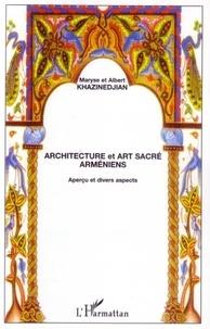 Albert Khazinedjian et Maryse Khazinedjian - Architecture et art sacré arméniens - Aperçu et divers aspects.