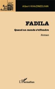 Albert Khazinedjian - Fadila - Quand un monde s'effondre.