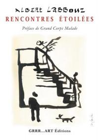 Albert Labbouz - Rencontres étoilées.