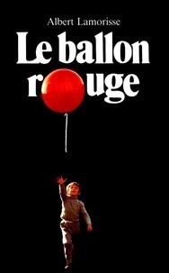 Albert Lamorisse - Le ballon rouge.