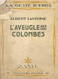 Albert Lantoine et Henry Munsch - L'aveugle aux colombes : Elisçuah.