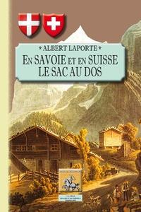 Albert Laporte - En Savoie et en Suisse le sac au dos.