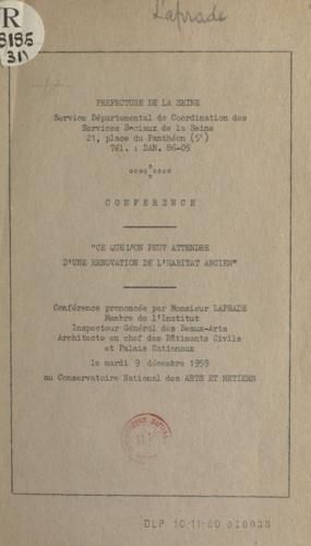 Ce que l'on peut attendre d'une rénovation de l'habitat ancien. Conférence prononcée par M. Laprade, le 9 décembre 1959 au Conservatoire national des arts et métiers