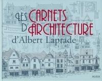 Albert Laprade - Les carnets d'architecture d'Albert Laprade.