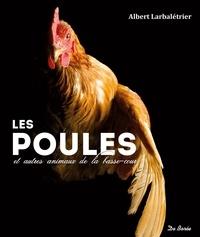 Albert Larbalétrier - Les poules et autres animaux de la basse-cour.