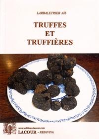 Albert Larbalétrier - Truffes et truffières.